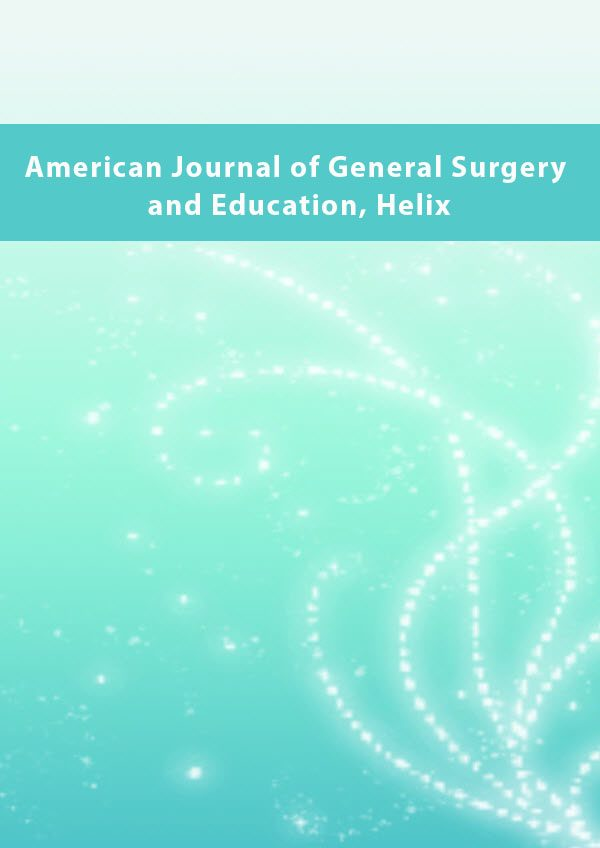 American Journal of General Surgery and Education Helix
