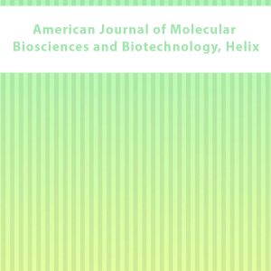 American Journal of Molecular Biosciences and Biotechnology Helix