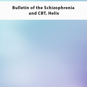 Bulletin of the Schizophrenia and CBT Helix